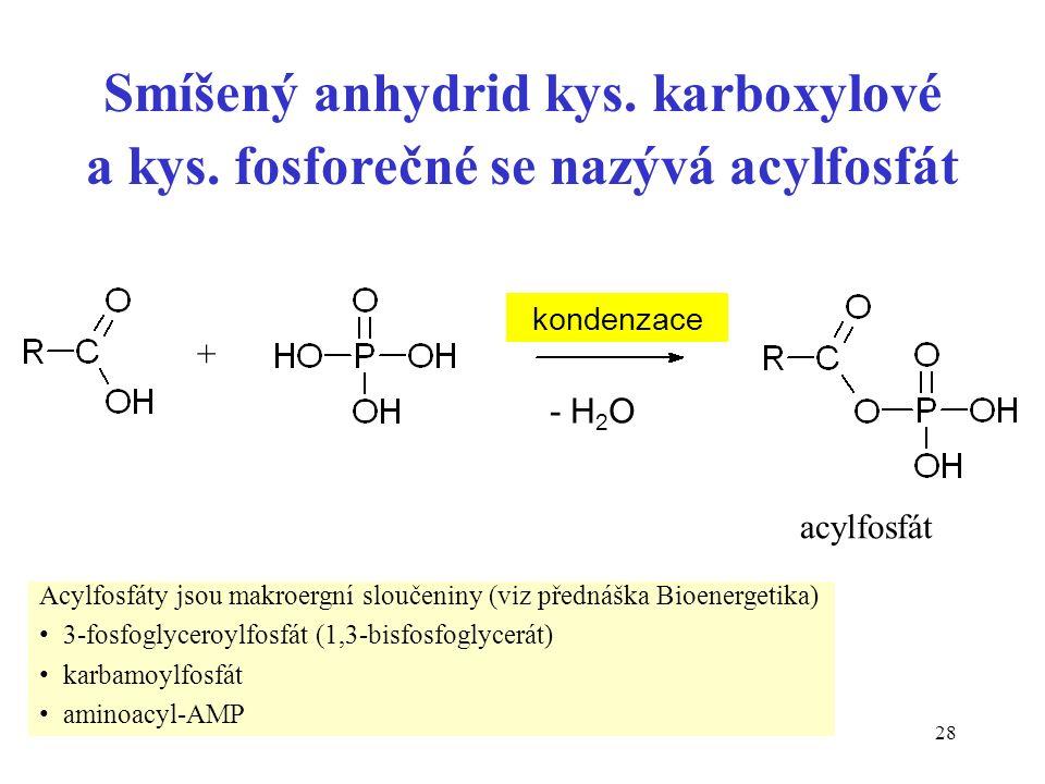 28 Smíšený anhydrid kys. karboxylové a kys.