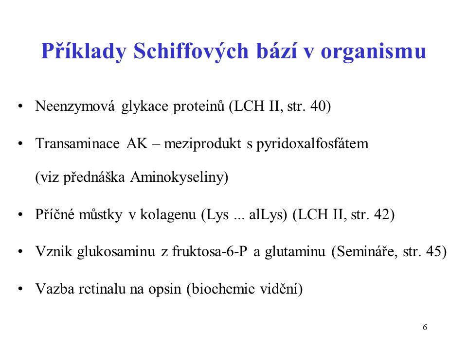 6 Příklady Schiffových bází v organismu Neenzymová glykace proteinů (LCH II, str.
