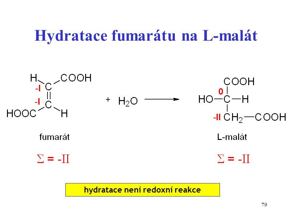 79 Hydratace fumarátu na L-malát hydratace není redoxní reakce