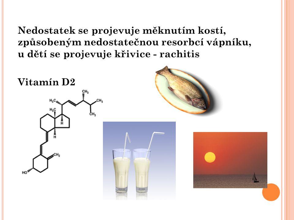 Nedostatek se projevuje měknutím kostí, způsobeným nedostatečnou resorbcí vápníku, u dětí se projevuje křivice - rachitis Vitamín D2