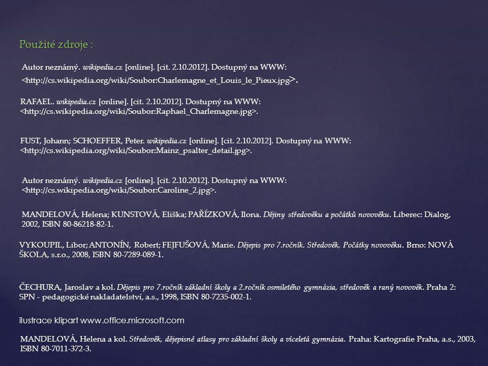 Použité zdroje : VYKOUPIL, Libor; ANTONÍN, Robert; FEJFUŠOVÁ, Marie.