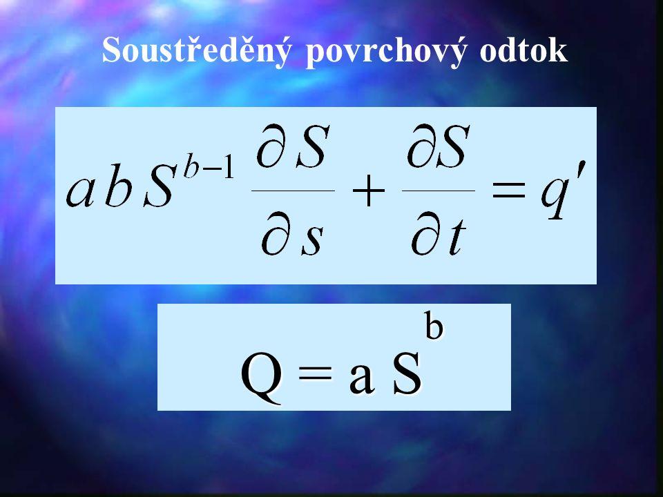 Q = a S b Q = a S b Soustředěný povrchový odtok