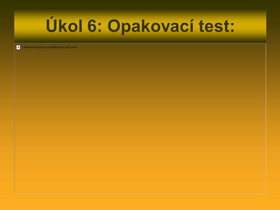 Úkol 6: Opakovací test: