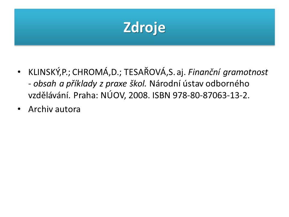 ZdrojeZdroje KLINSKÝ,P.; CHROMÁ,D.; TESAŘOVÁ,S.aj.