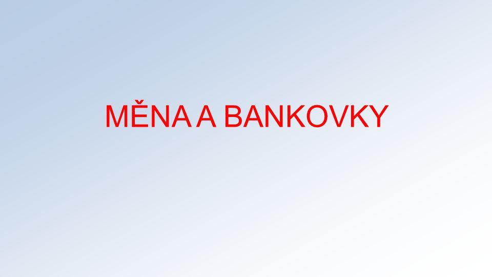 MĚNA A BANKOVKY