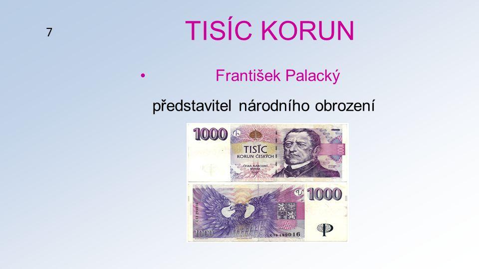 TISÍC KORUN František Palacký představitel národního obrození 7