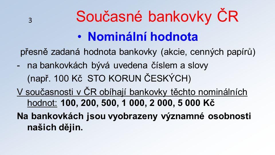Nominální hodnota přesně zadaná hodnota bankovky (akcie, cenných papírů) -na bankovkách bývá uvedena číslem a slovy (např.