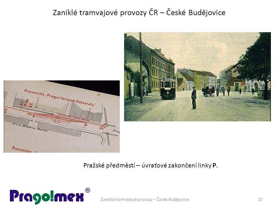 Zaniklé tramvajové provozy ČR – České Budějovice Zaniklé tramvajové provozy – České Budějovice10 Pražské předměstí – úvraťové zakončení linky P.