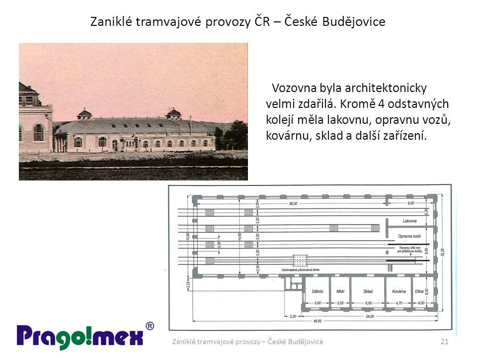 Zaniklé tramvajové provozy ČR – České Budějovice Vozovna byla architektonicky velmi zdařilá. Kromě 4 odstavných kolejí měla lakovnu, opravnu vozů, kov