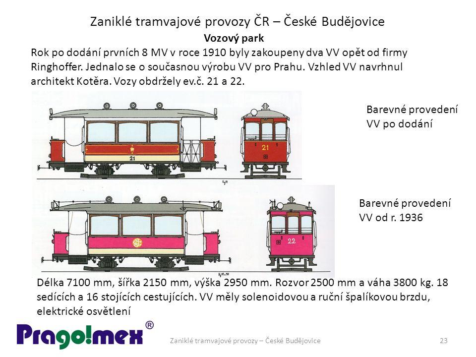 Zaniklé tramvajové provozy ČR – České Budějovice Vozový park Rok po dodání prvních 8 MV v roce 1910 byly zakoupeny dva VV opět od firmy Ringhoffer. Je