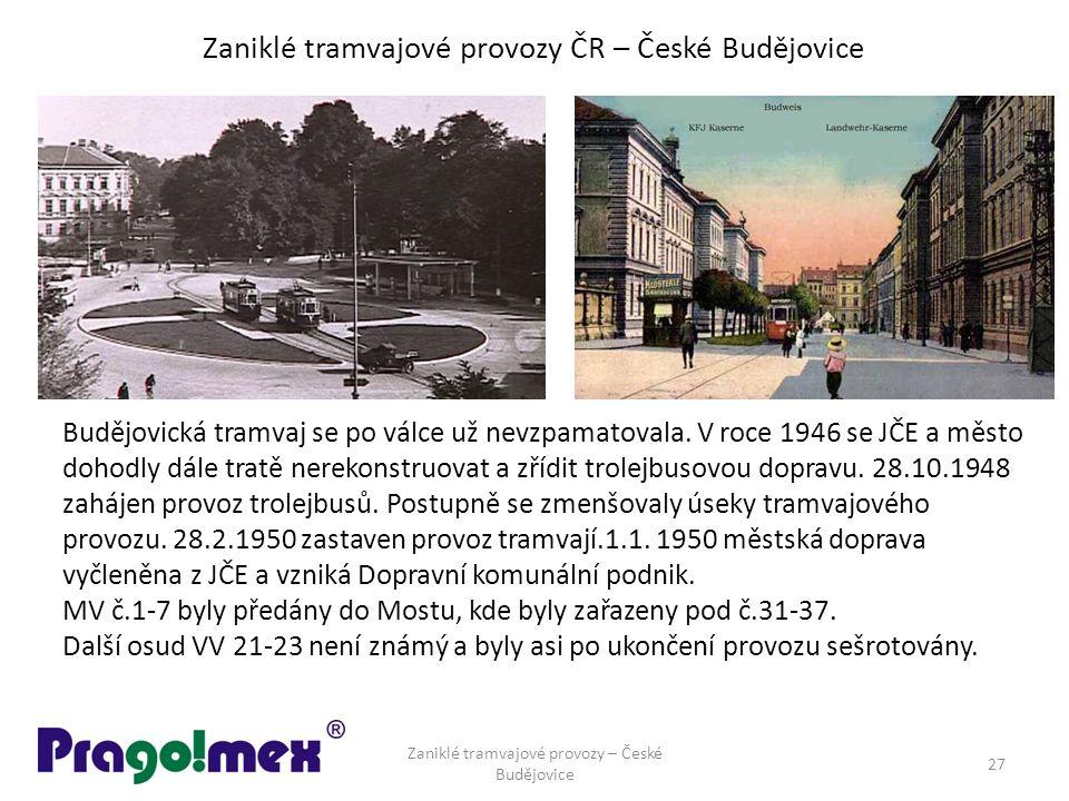 Zaniklé tramvajové provozy ČR – České Budějovice Budějovická tramvaj se po válce už nevzpamatovala. V roce 1946 se JČE a město dohodly dále tratě nere