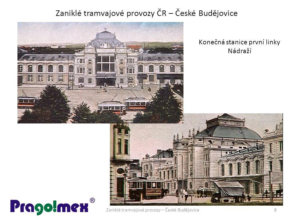 Zaniklé tramvajové provozy ČR – České Budějovice Zaniklé tramvajové provozy – České Budějovice8 Konečná stanice první linky Nádraží
