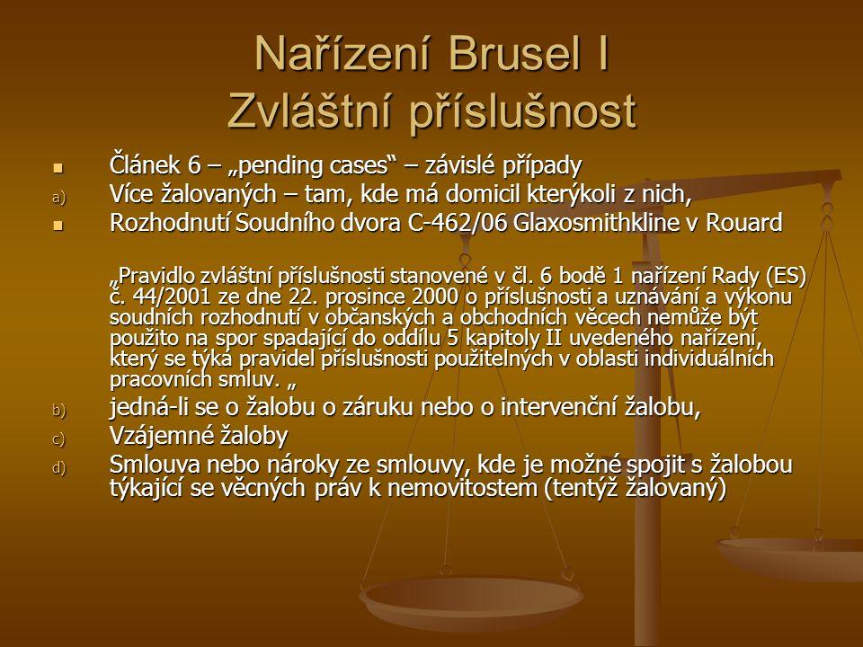 """Nařízení Brusel I Zvláštní příslušnost Článek 6 – """"pending cases – závislé případy Článek 6 – """"pending cases – závislé případy a) Více žalovaných – tam, kde má domicil kterýkoli z nich, Rozhodnutí Soudního dvora C ‑ 462/06 Glaxosmithkline v Rouard Rozhodnutí Soudního dvora C ‑ 462/06 Glaxosmithkline v Rouard """"Pravidlo zvláštní příslušnosti stanovené v čl."""