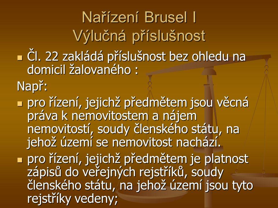 Nařízení Brusel I Výlučná příslušnost Čl.