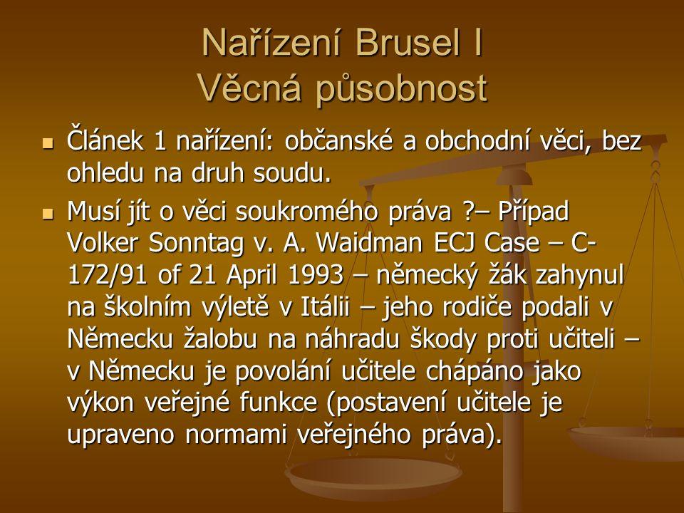 Nařízení Brusel I Věcná působnost Negativní vymezení: článek 1 odst.