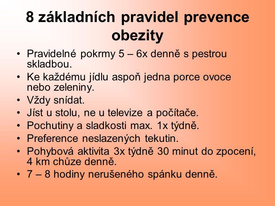 8 základních pravidel prevence obezity Pravidelné pokrmy 5 – 6x denně s pestrou skladbou.