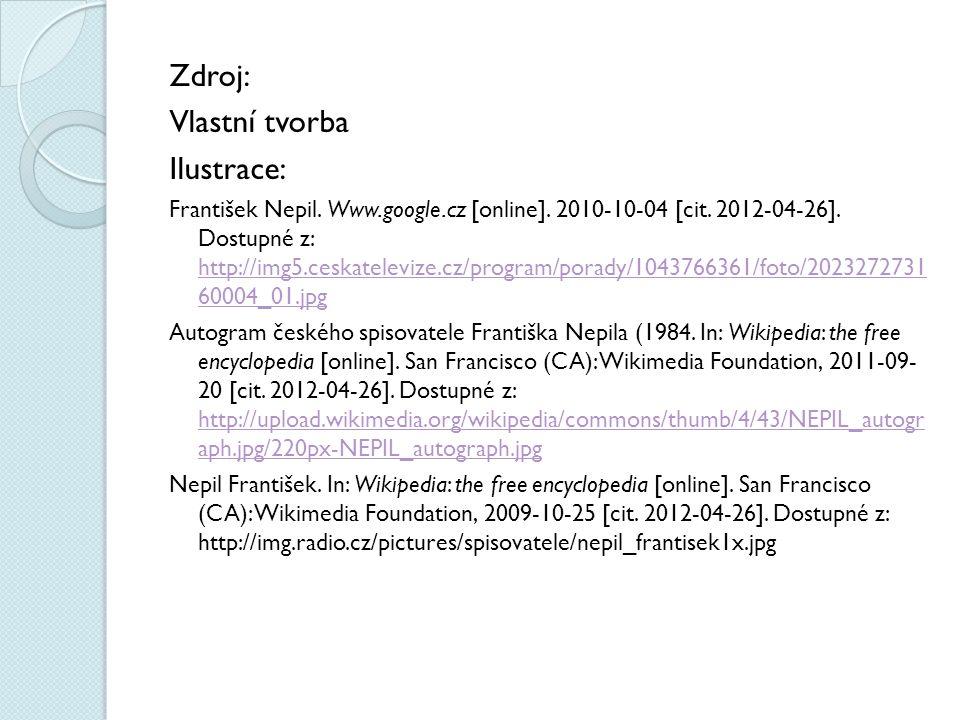 Zdroj: Vlastní tvorba Ilustrace: František Nepil. Www.google.cz [online]. 2010-10-04 [cit. 2012-04-26]. Dostupné z: http://img5.ceskatelevize.cz/progr