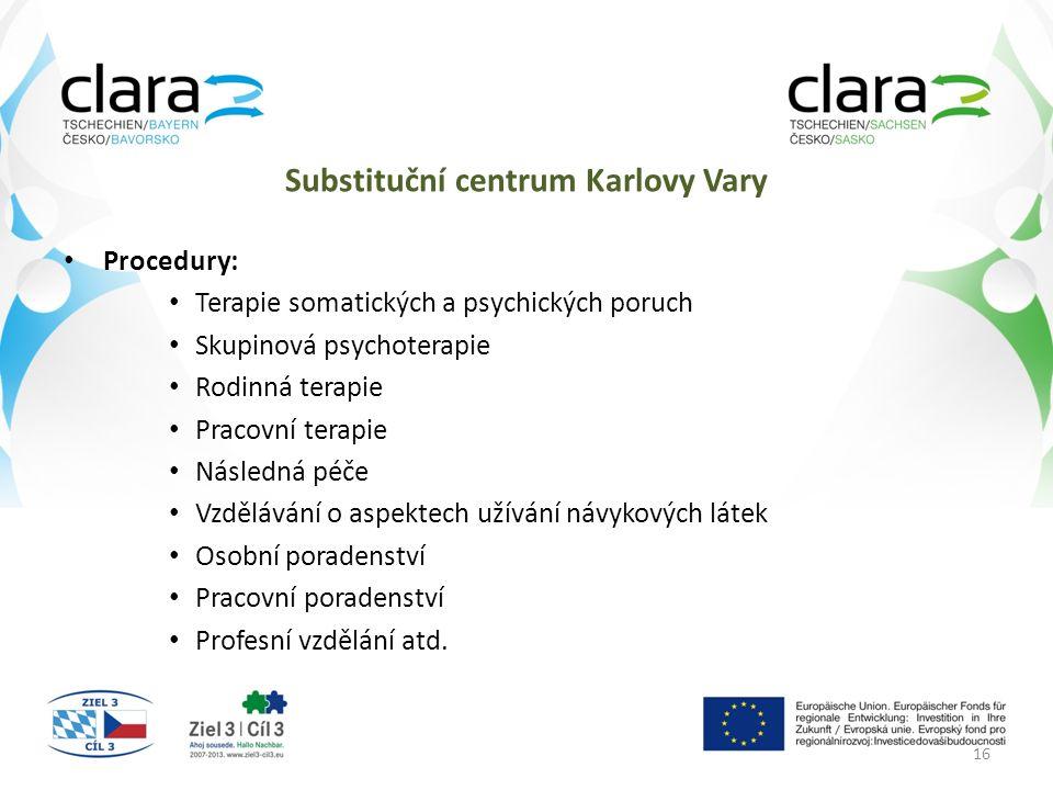 Substituční centrum Karlovy Vary Procedury: Terapie somatických a psychických poruch Skupinová psychoterapie Rodinná terapie Pracovní terapie Následná péče Vzdělávání o aspektech užívání návykových látek Osobní poradenství Pracovní poradenství Profesní vzdělání atd.