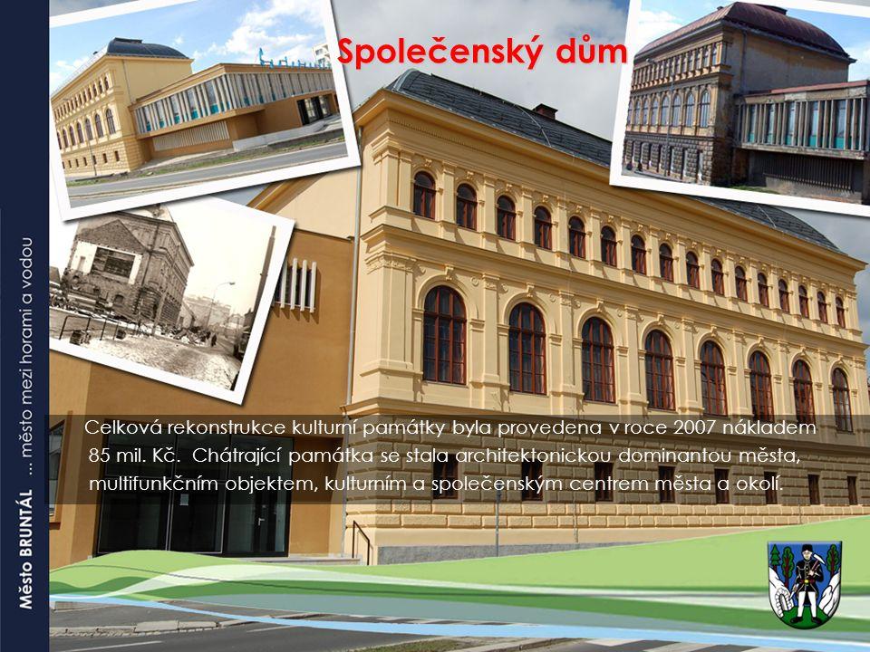 Společenský dům Společenský dům Celková rekonstrukce kulturní památky byla provedena v roce 2007 nákladem 85 mil.