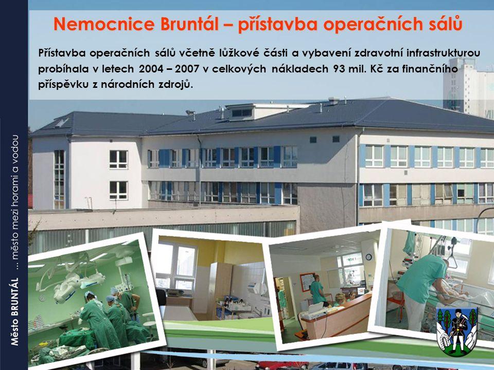 Nemocnice Bruntál – přístavba operačních sálů Nemocnice Bruntál – přístavba operačních sálů Přístavba operačních sálů včetně lůžkové části a vybavení zdravotní infrastrukturou probíhala v letech 2004 – 2007 v celkových nákladech 93 mil.