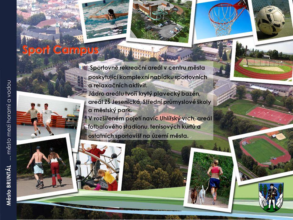 Sport Campus Sport Campus Sportovně rekreační areál v centru města poskytující komplexní nabídku sportovních a relaxačních aktivit. Jádro areálu tvoří