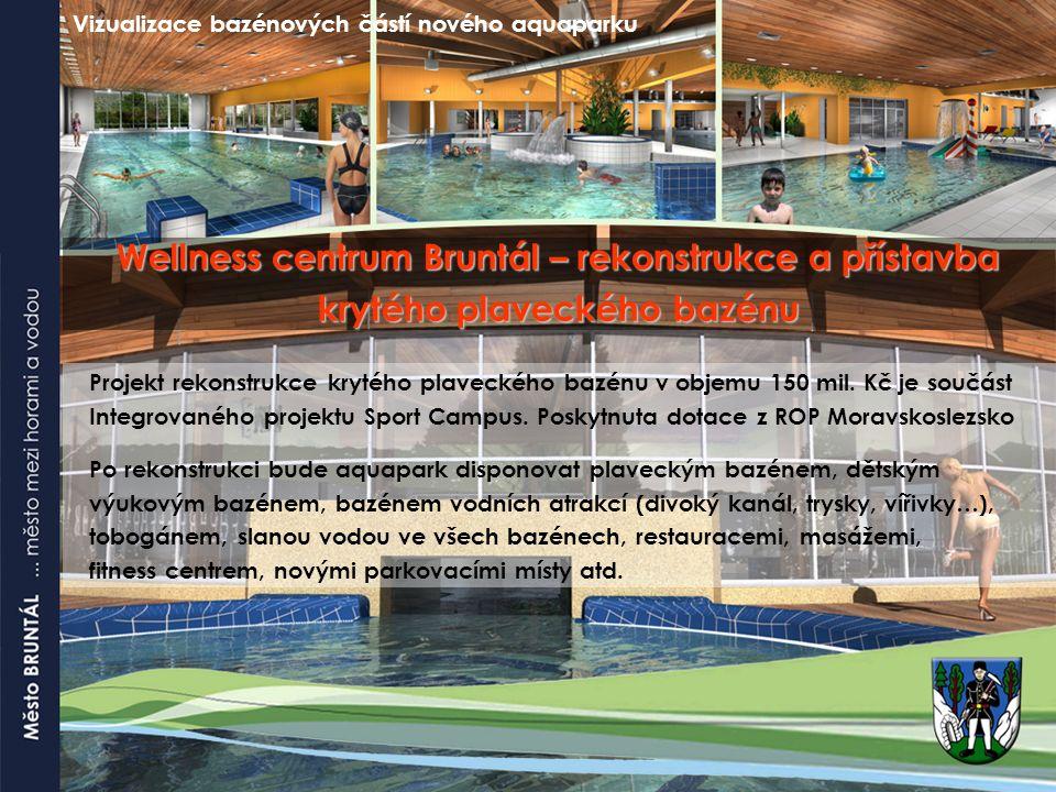 Wellness centrum Bruntál – rekonstrukce a přístavba krytého plaveckého bazénu Projekt rekonstrukce krytého plaveckého bazénu v objemu 150 mil. Kč je s