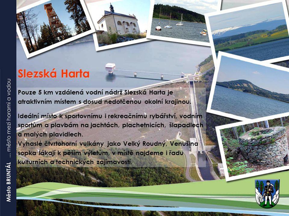 Slezská Harta Pouze 5 km vzdálená vodní nádrž Slezská Harta je atraktivním místem s dosud nedotčenou okolní krajinou. Ideální místo k sportovnímu i re