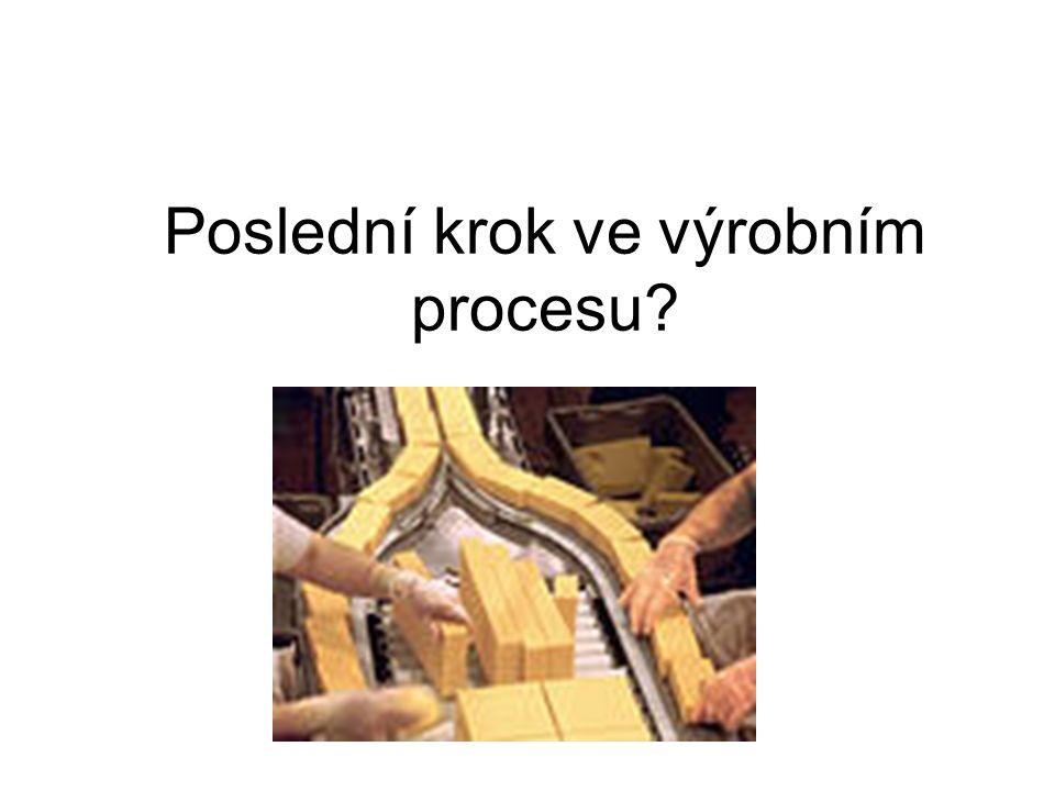 Poslední krok ve výrobním procesu