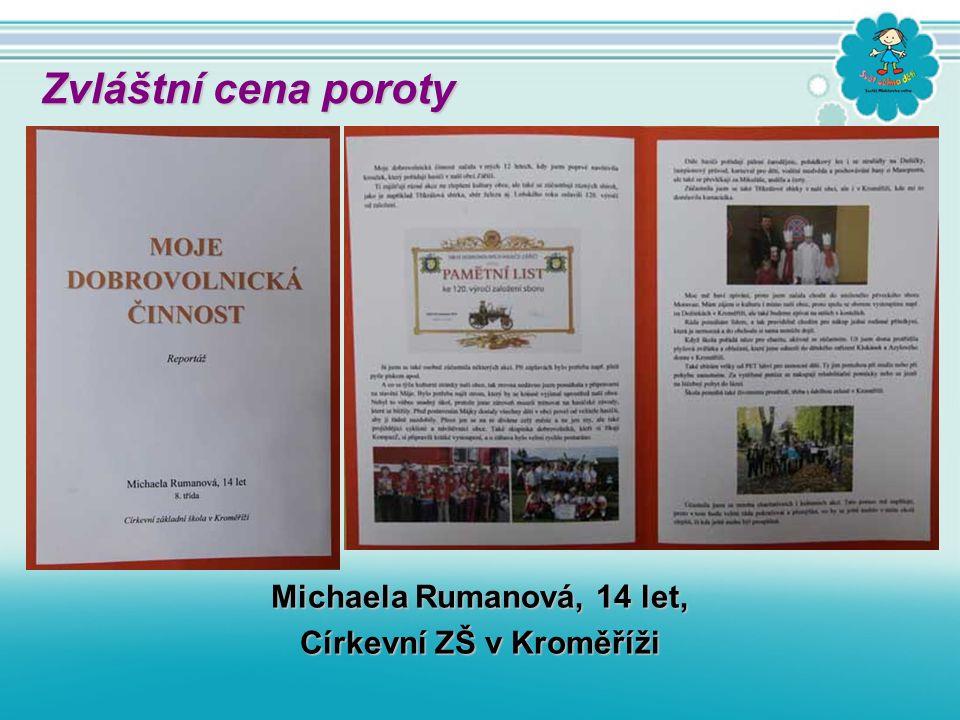Michaela Rumanová, 14 let, Církevní ZŠ v Kroměříži Zvláštní cena poroty