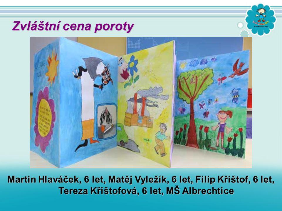 Martin Hlaváček, 6 let, Matěj Vyležík, 6 let, Filip Křištof, 6 let, Tereza Křištofová, 6 let, MŠ Albrechtice Zvláštní cena poroty