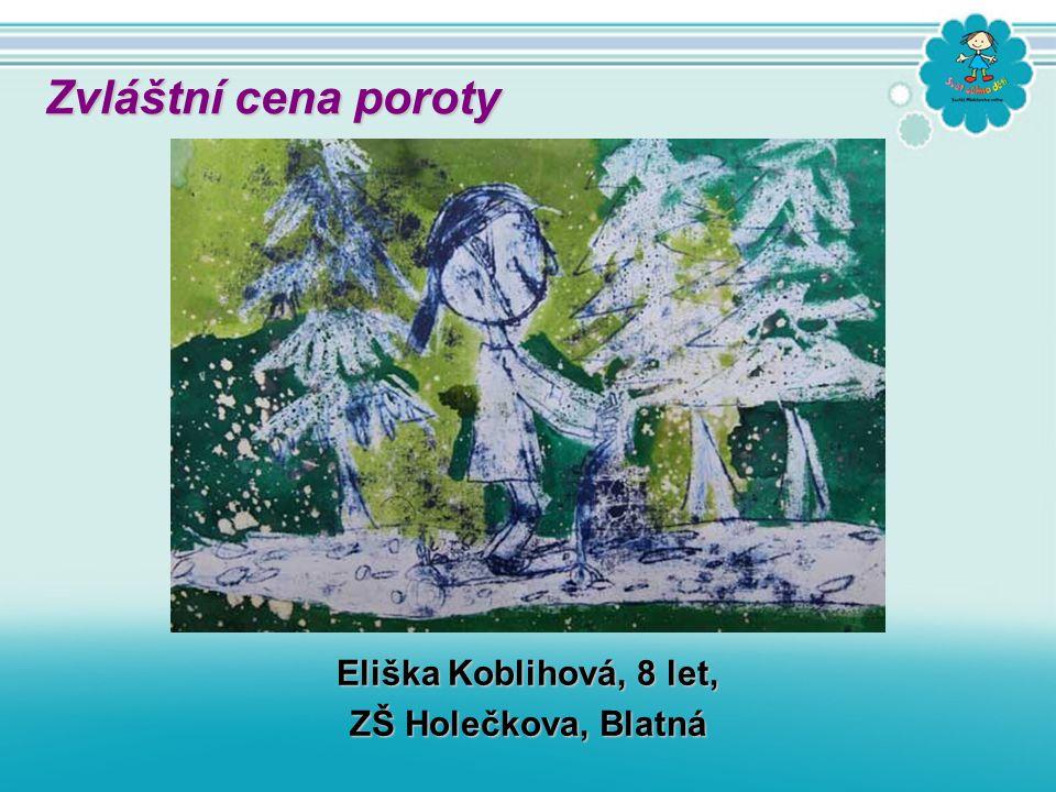 Eliška Koblihová, 8 let, ZŠ Holečkova, Blatná Zvláštní cena poroty