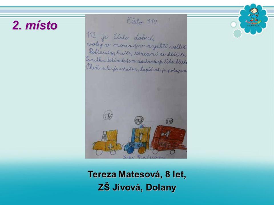 Tereza Matesová, 8 let, ZŠ Jívová, Dolany 2. místo