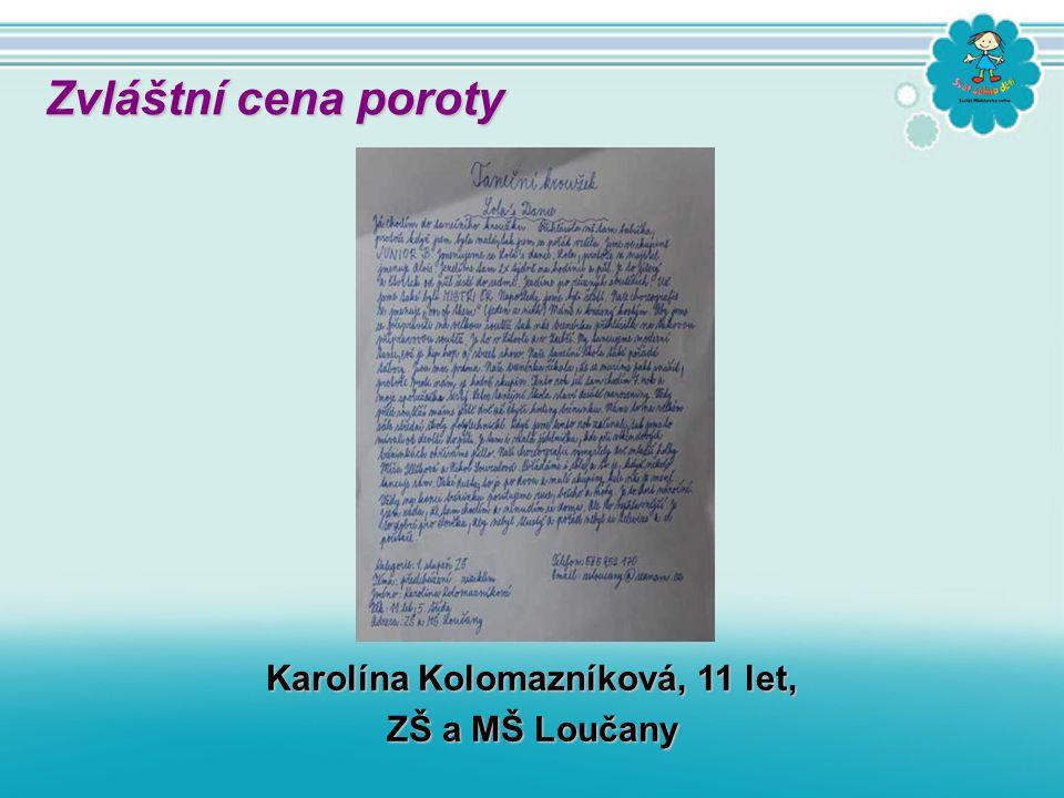 Karolína Kolomazníková, 11 let, ZŠ a MŠ Loučany Zvláštní cena poroty