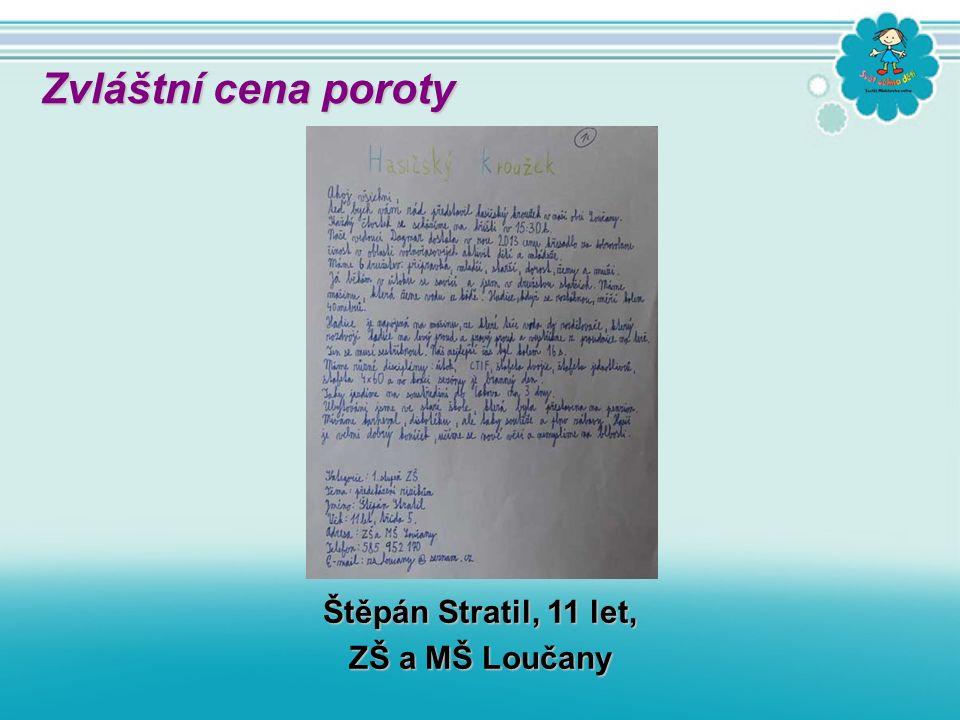 Štěpán Stratil, 11 let, ZŠ a MŠ Loučany Zvláštní cena poroty
