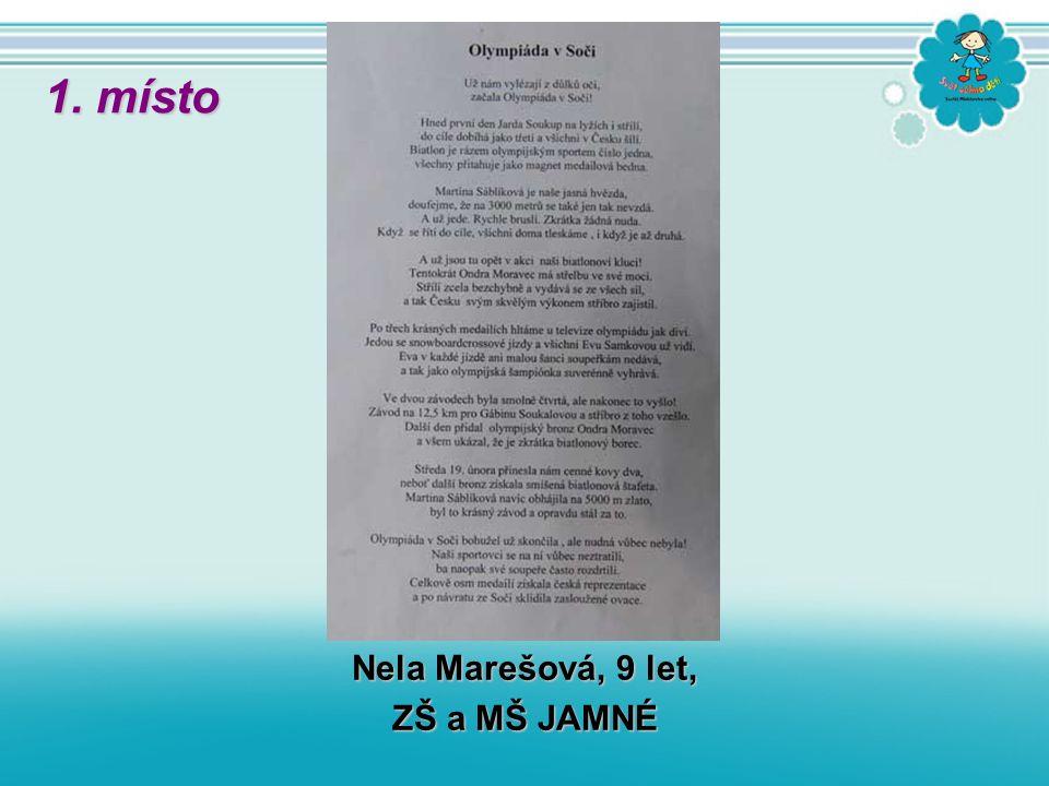 Nela Marešová, 9 let, ZŠ a MŠ JAMNÉ 1. místo