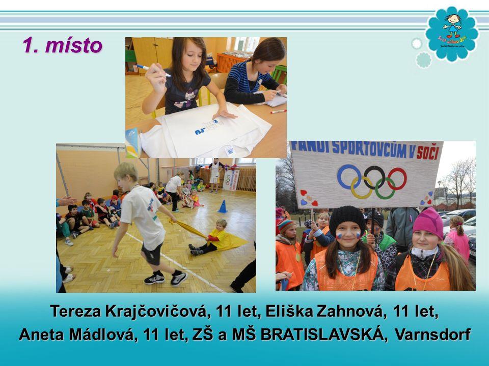 Tereza Krajčovičová, 11 let, Eliška Zahnová, 11 let, Aneta Mádlová, 11 let, ZŠ a MŠ BRATISLAVSKÁ, Varnsdorf 1. místo