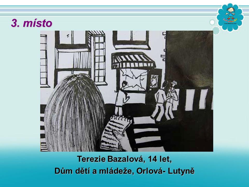 Terezie Bazalová, 14 let, Dům dětí a mládeže, Orlová- Lutyně 3. místo