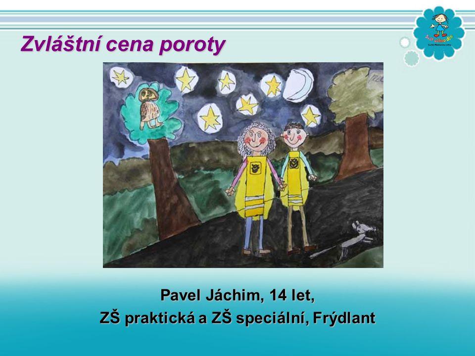 Pavel Jáchim, 14 let, ZŠ praktická a ZŠ speciální, Frýdlant Zvláštní cena poroty