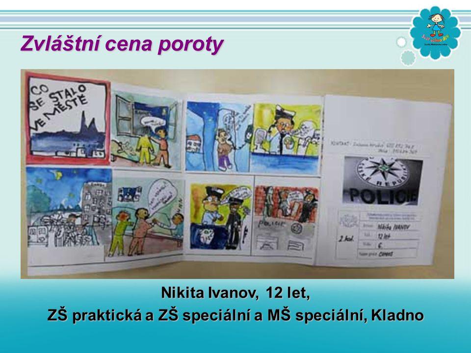 Nikita Ivanov, 12 let, ZŠ praktická a ZŠ speciální a MŠ speciální, Kladno Zvláštní cena poroty