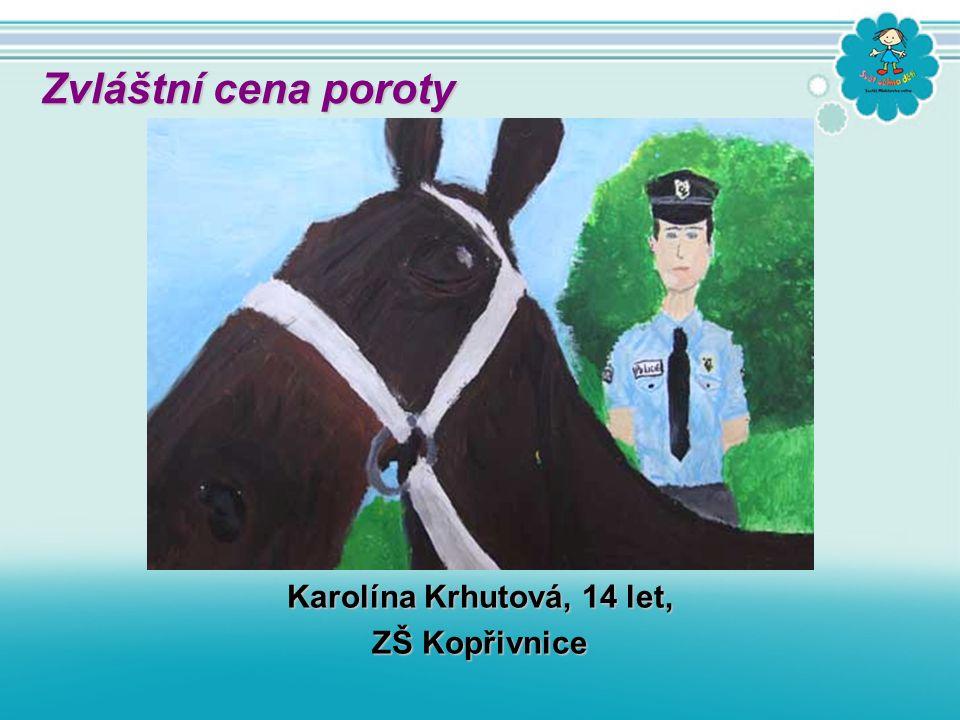 Karolína Krhutová, 14 let, ZŠ Kopřivnice Zvláštní cena poroty