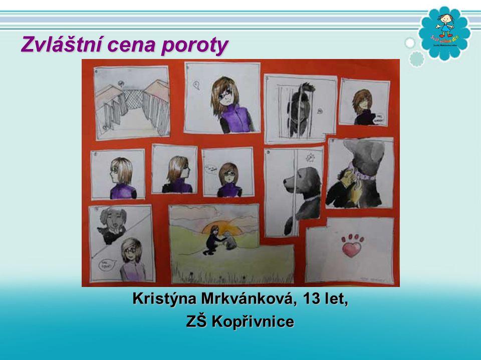 Kristýna Mrkvánková, 13 let, ZŠ Kopřivnice Zvláštní cena poroty