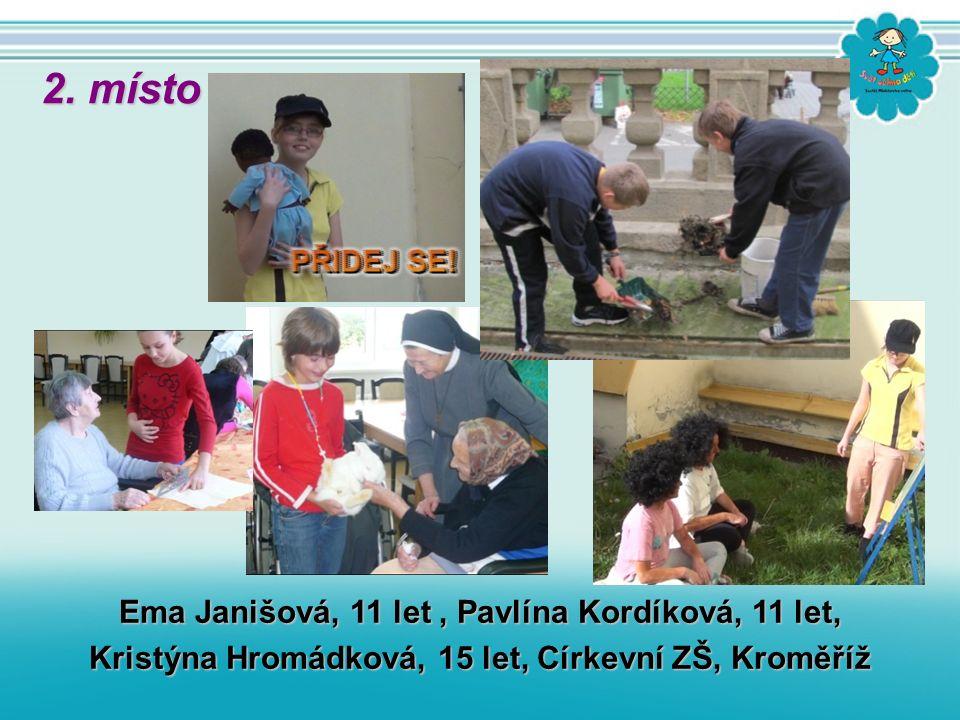 Ema Janišová, 11 let, Pavlína Kordíková, 11 let, Kristýna Hromádková, 15 let, Církevní ZŠ, Kroměříž 2. místo