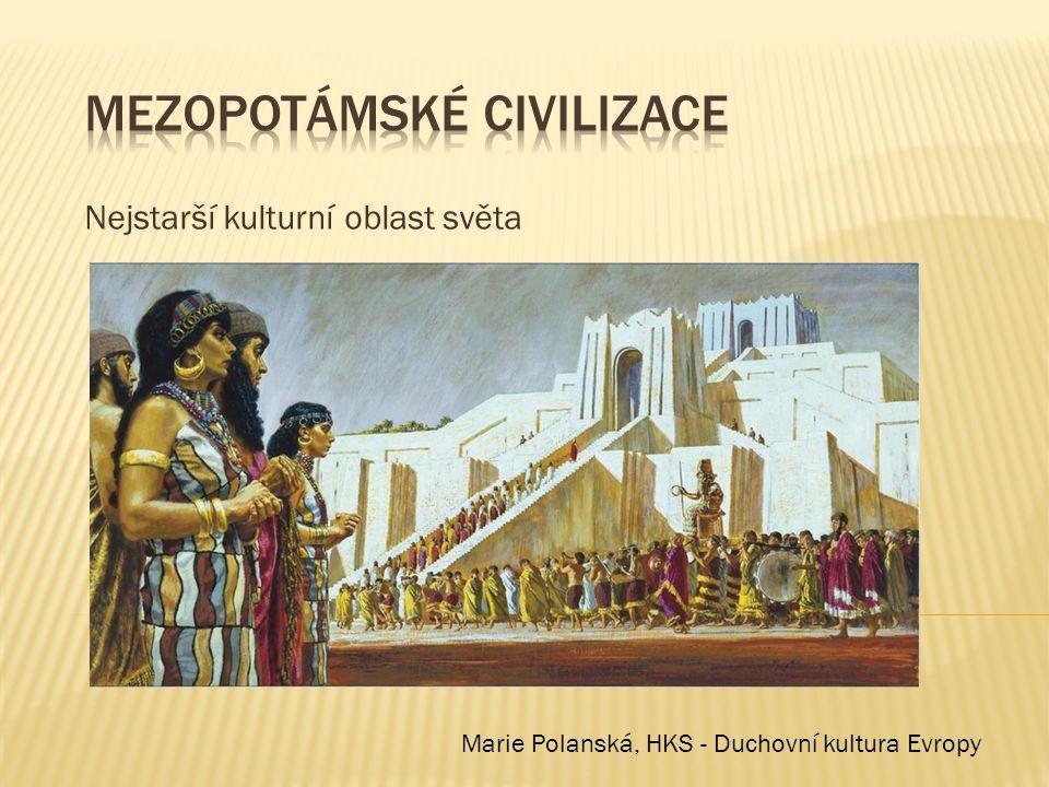 Nejstarší kulturní oblast světa Marie Polanská, HKS - Duchovní kultura Evropy
