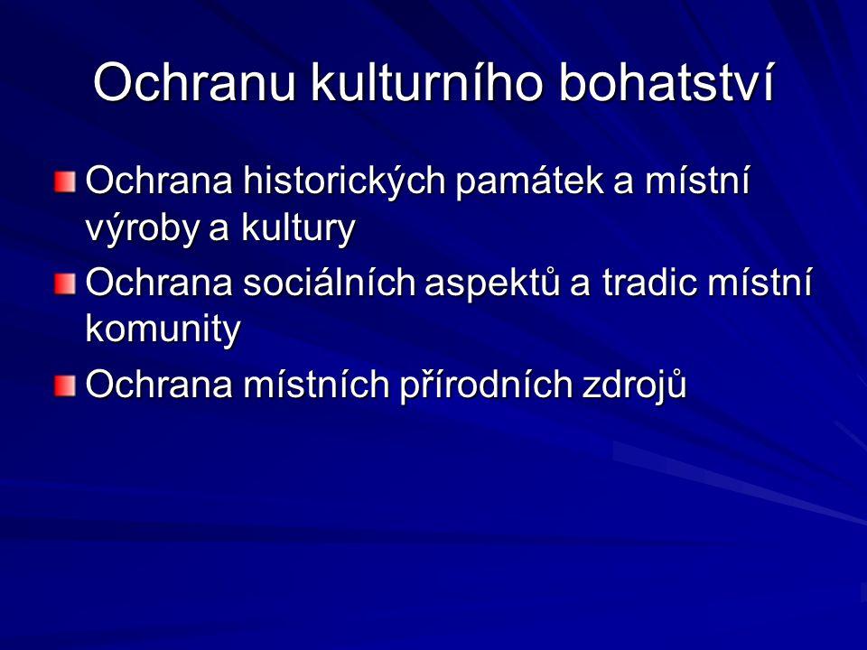 Ochranu kulturního bohatství Ochrana historických památek a místní výroby a kultury Ochrana sociálních aspektů a tradic místní komunity Ochrana místních přírodních zdrojů