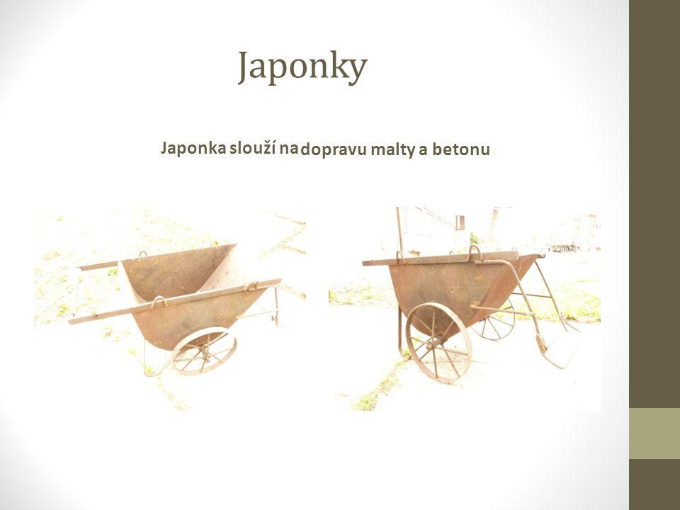 Japonky Japonka slouží na dopravu malty a betonu
