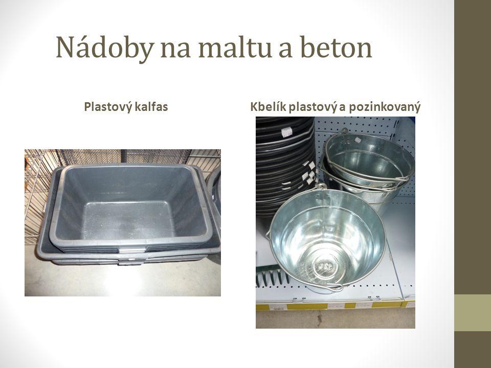 Nádoby na maltu a beton Plastový kalfasKbelík plastový a pozinkovaný