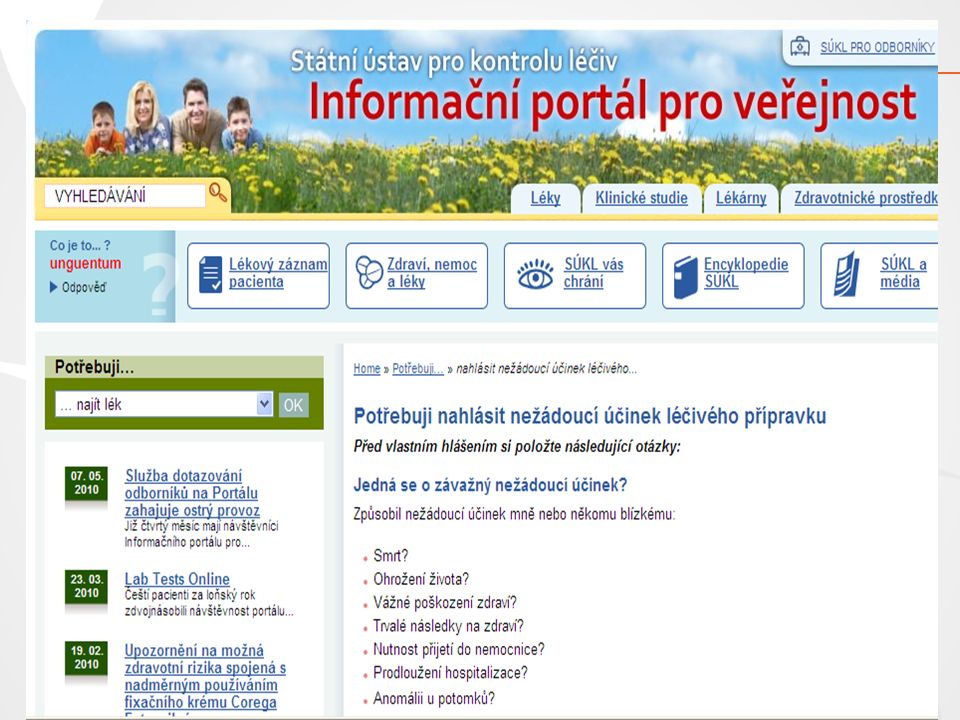 [ 8 ] MUDr. Jana Mladá Seminář farmkovigilance, 20.5.2010 © 2010 Státní ústav pro kontrolu léčiv