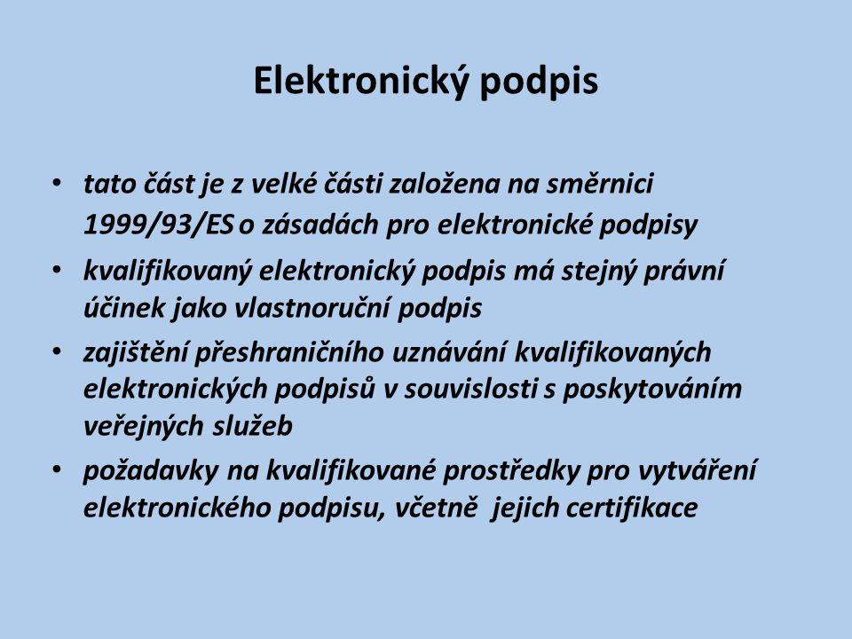 Elektronický podpis tato část je z velké části založena na směrnici 1999/93/ES o zásadách pro elektronické podpisy kvalifikovaný elektronický podpis má stejný právní účinek jako vlastnoruční podpis zajištění přeshraničního uznávání kvalifikovaných elektronických podpisů v souvislosti s poskytováním veřejných služeb požadavky na kvalifikované prostředky pro vytváření elektronického podpisu, včetně jejich certifikace