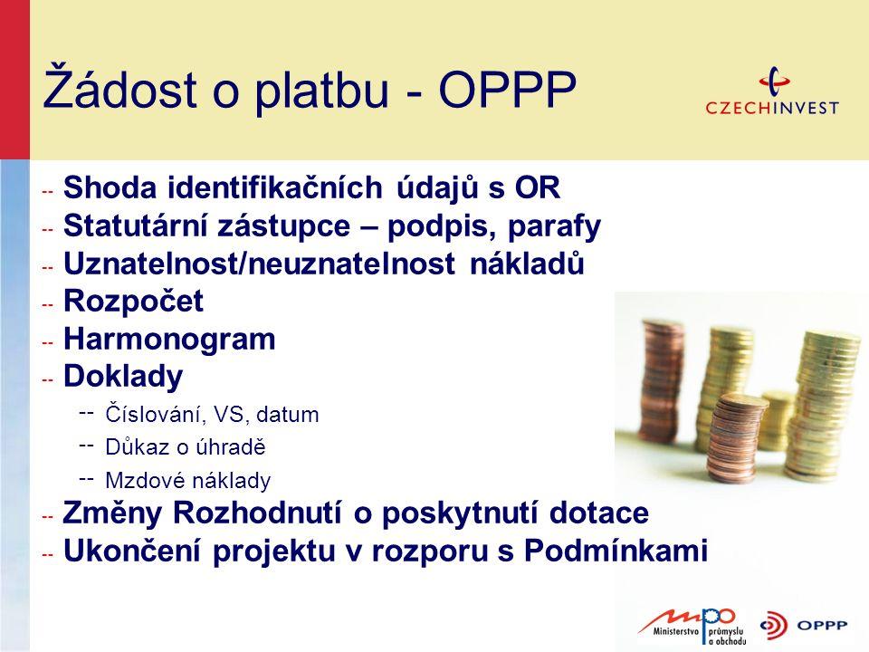 Žádost o platbu - OPPP ╌ Shoda identifikačních údajů s OR ╌ Statutární zástupce – podpis, parafy ╌ Uznatelnost/neuznatelnost nákladů ╌ Rozpočet ╌ Harm