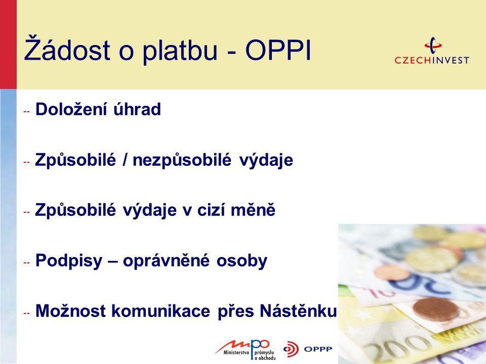 Žádost o platbu - OPPI ╌ Doložení úhrad ╌ Způsobilé / nezpůsobilé výdaje ╌ Způsobilé výdaje v cizí měně ╌ Podpisy – oprávněné osoby ╌ Možnost komunika